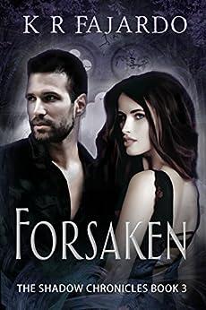 Forsaken (The Shadow Chronicles Book 3) by [Fajardo, K. R.]