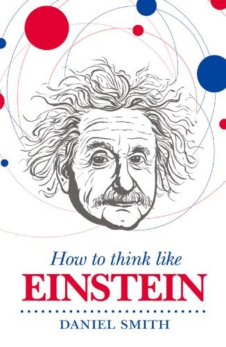 Daniel Smith Series (How to Think Like Einstein (How To Think Like series))
