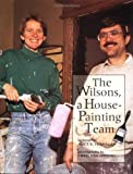 The Wilsons, a House-Painting Team, Alice K. Flanagan, 0516260634