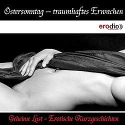 Ostersonntag - traumhaftes Erwachen (Geheime Lust - Erotische Kurzgeschichten)