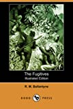 img - for The Fugitives (Illustrated Edition) (Dodo Press) book / textbook / text book