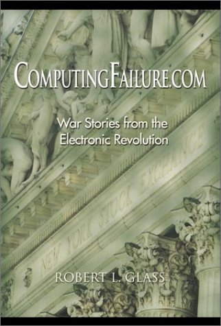 ComputingFailure.com: War Stories from the Electronic Revolution by Pearson P T R