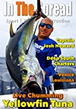 Yellowfin Tuna Chumming & Live Baiting - In The Spread Fishing
