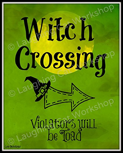 Happy Halloween Decor, Cute Witch Decor, Childrens Halloween print, Funny Halloween decor, Halloween Witch Crossing Violators will be Toad ()