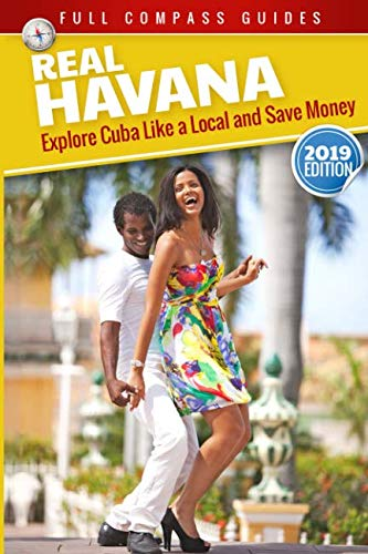 Real Havana: Explore Cuba Like A Local And Save Money (The Best Cuban Cigars 2019)