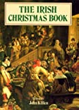 The Irish Christmas Book, John Killen, 080231306X