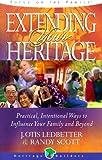 Extending Your Heritage, J. Otis Ledbetter and Randy Scott, 1564767833