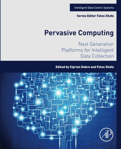 Pervasive Computing: Next Generation Platforms for Intelligent Data Collection (Intelligent Data-Centric Systems: Sensor Collected Intelligence) by imusti