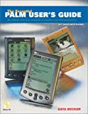 img - for The Essential Palm User's Guide: The Ultimate Reference Companion to Maximize Your PDA Performance book / textbook / text book
