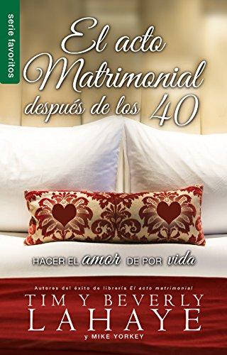 Libro : El acto matrimonial despues de los 40  - Tim y Be...