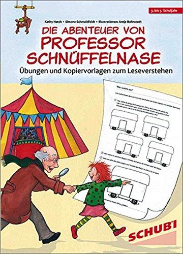 Die Abenteuer von Professor Schnüffelnase: Übungen und Kopiervorlagen zum Leseverstehen