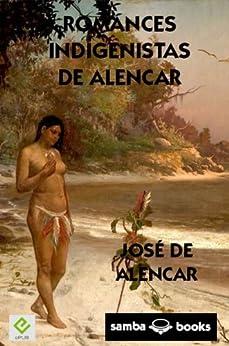 Romances Indigenistas de Alencar por [de Alencar, José]