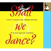 Shall We Dance: Eight Classic Ballroom Dances in Eight Quick Lessons