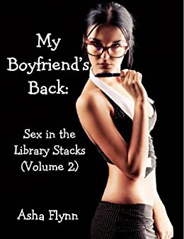 My Boyfriends Back (Sex in the Library Stacks Book 2)