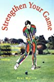 Strengthen Your Game, Bret Martin, 0964677504