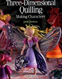 Three-Dimensional Quilling, Jane Jenkins, 1844482049