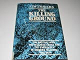 The Killing Ground : The British Army, the Western Front and the Emergence of Modern Warfare, 1900-1918, Travers, Timothy, 0049422057