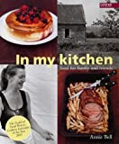 Year in the Life of My Kitchen: Food for Family and Friends