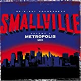 Smallville: The Metropolis Mix (Bande Originale du Film) [Import anglais]
