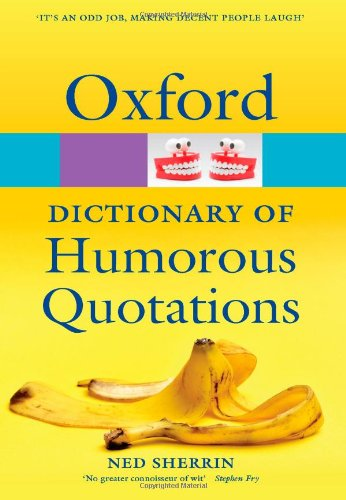 Oxford Dictionary of Humorous Quotations (Oxford Paperback Reference) ebook
