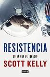 Resistencia: Un año en el espacio (Spanish Edition)