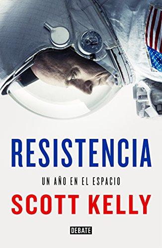 Portada del libro Resistencia: Un año en el espacio de Scott Kelly