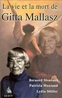 La vie et la mort de Gitta Mallasz par Montaud