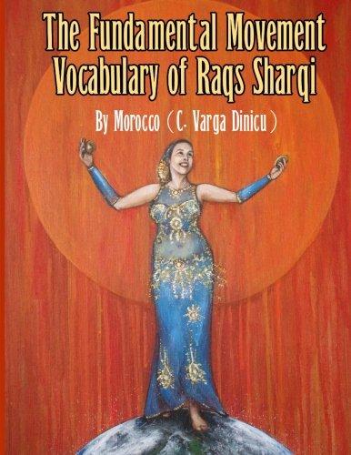 The Fundamental Movement Vocabulary of Raqs Sharqi