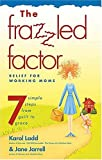 The Frazzled Factor, Karol Ladd and Jane Jarrell, 0849945356