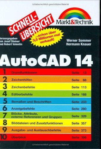 AutoCAD 14 Schnellübersicht Das perfekte Nachschlagewerk für den täglichen Einsatz (Schnellübersichten)