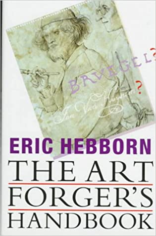 The Art Forgers Handbook: Eric Hebborn: 9780879517670 ...