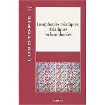 lusophonies asiatiques: asiatiques en lusophonie