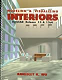 img - for Modeling and Visualizing Interiors: AutoCAD Release 13 and 13c4 book / textbook / text book