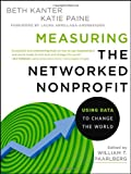 Measuring the Networked Nonprofit, Beth Kanter and Katie Delahaye Paine, 1118137604