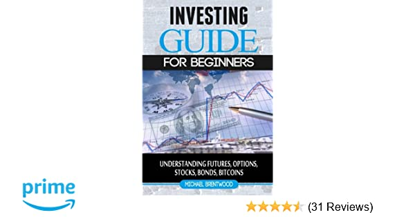 Amazon com: Investing: guide for beginners: understanding