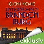 Unternehmen Brandenburg | Glenn Meade