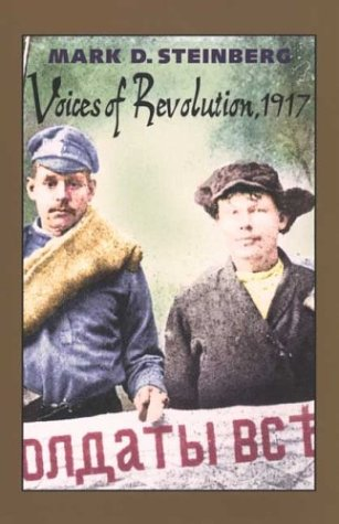 Voices of Revolution, 1917 (Annals of Communism) por Mark D. Steinberg