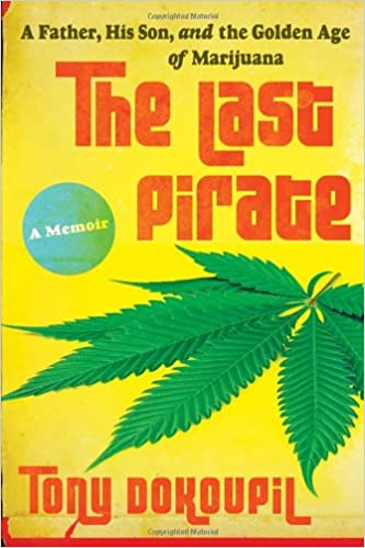 The Last Pirate: A Father, His Son, and the Golden Age of ...
