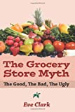 The Grocery Store Myth, Eve Clark, 143921011X