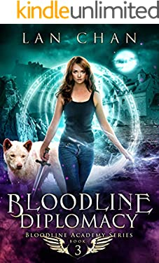 Bloodline Diplomacy: A Young Adult Urban Fantasy Academy Novel (Bloodline Academy Book 3)