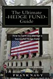 img - for The Ultimate Hedge Fund Guide: How to Form and Manage a Successful Hedge Fund book / textbook / text book