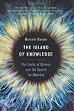 img - for The Island of Knowledge: The Limits of Science and the Search for Meaning book / textbook / text book