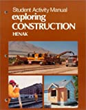 Exploring Construction, Henak, Richard M., 0870069489