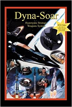 Book Dyna-Soar: Hypersonic Strategic Weapons System (Apogee Books Space)