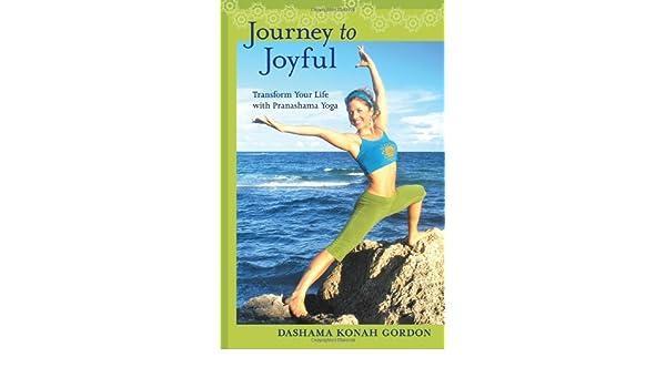 Journey to Joyful: Transform Your Life with Pranashama Yoga ...