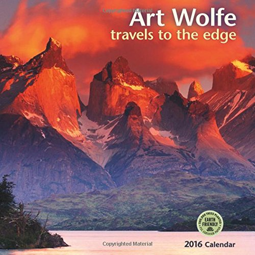 Art Wolfe 2016 Wall Calendar: Travels to the Edge