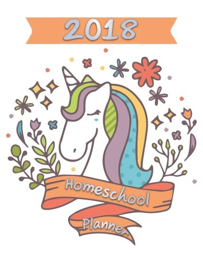 Homeschool Planner 2018: Ultimate weekly and monthly planner and journal for one student with year at a glance calendar - 8