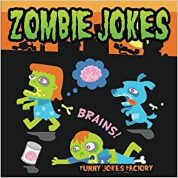 Buy Zombie Jokes Funny Halloween Jokes Book Online At Low Prices In India Zombie Jokes Funny Halloween Jokes Reviews Ratings Amazon In