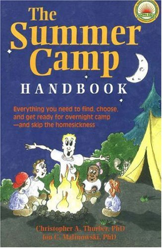 The Summer Camp Handbook: Everything You Need to Find, Choose and Get Ready for Overnight Camp-and Skip the Homesickness