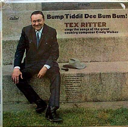 Willie Nelson Walker Cindy - Tex Ritter Sings the Great Hits of Cindy Walker : Bump Tiddil Dee Bum Bum!